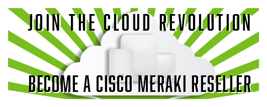 Join the Cloud Revolution with Cisco Meraki